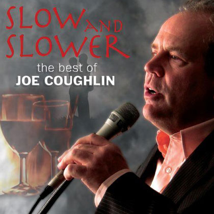 Album cover for Best of Joe Coughlin album, 'Slower and Slower'